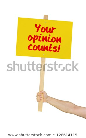 Person Holding A Sign Saying Your Opinion Counts Photo stock © Zerbor