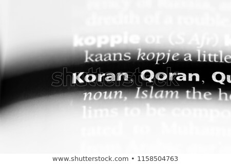 Definition of the word Koran in a dictionary Stock photo © Zerbor