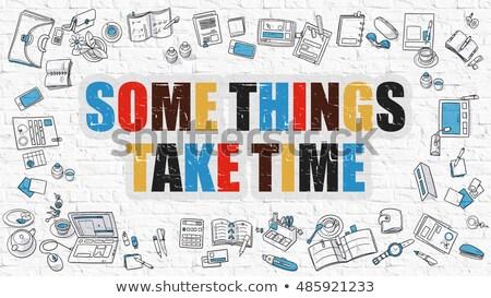 Some Things Take Time in Multicolor. Doodle Design. Stock photo © tashatuvango
