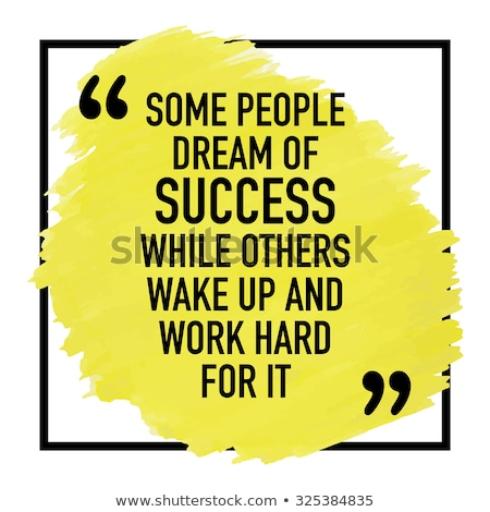 People With Goals Succeed Inspirational Quote Stock photo © ivelin