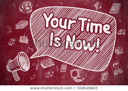 your time is now   cartoon illustration on red chalkboard stock photo © tashatuvango