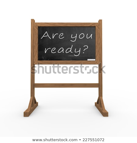 black chalkboard with are you ready 3d rendering stock photo © tashatuvango