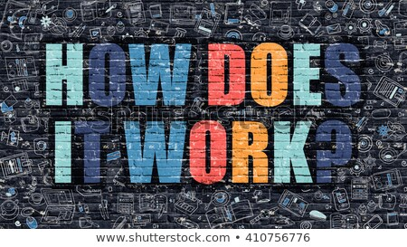 How Does it Work Concept with Doodle Design Icons. Stock photo © tashatuvango