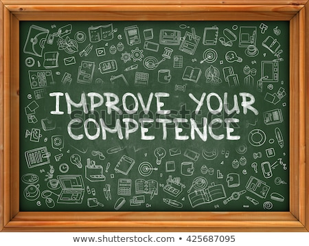 Improve Your Competence - Hand Drawn on Green Chalkboard. Stock photo © tashatuvango