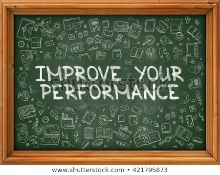 Improve Your Performance - Hand Drawn on Green Chalkboard. Stock photo © tashatuvango
