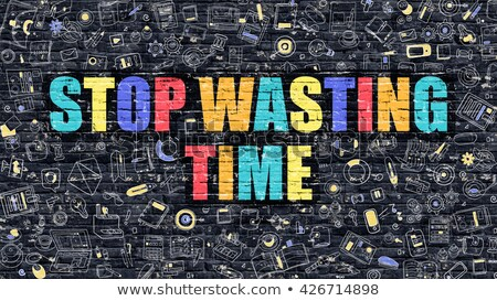 Stop Wasting Time on Dark Brick Wall. Stock photo © tashatuvango