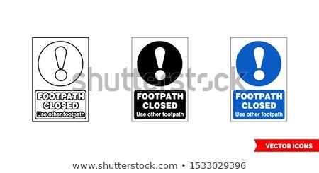 Closed footpath Stock photo © trgowanlock