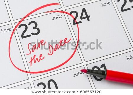 Save the Date written on a calendar - June 23 Stock photo © Zerbor
