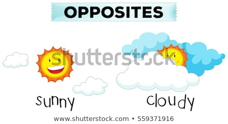 opposite words for sunny and cloudy stock photo © bluering