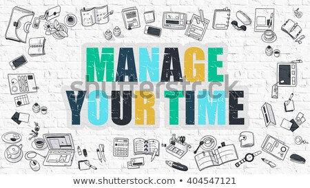 Manage Your Time Concept. Multicolor on White Brickwall. Stock photo © tashatuvango