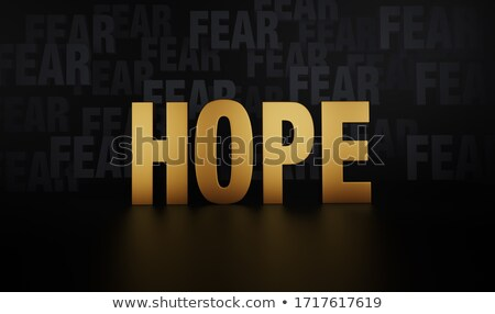 Hope Outshines Fear Stock photo © 3mc
