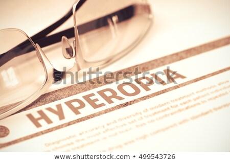 diagnosis   hyperopia medicine concept 3d illustration stock photo © tashatuvango