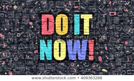 Do it Now Concept with Doodle Design Icons. Stock photo © tashatuvango