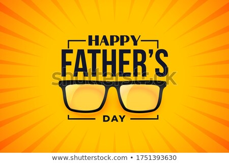 happy fathers day wishes card with eye glasses Stock photo © SArts