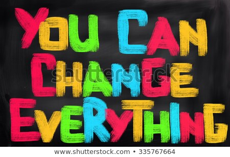 You Can Change Everything - Business Concept. Stock photo © tashatuvango