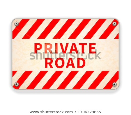 Bright glossy red and white metal plate, private road warning sign on white Stock photo © evgeny89