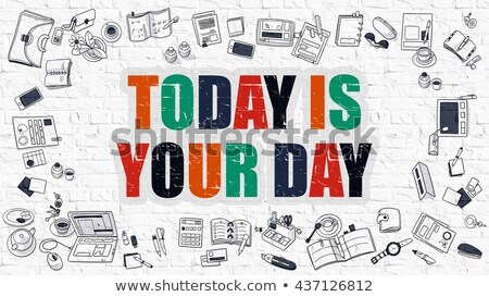 today is your day concept multicolor on white brickwall stock photo © tashatuvango