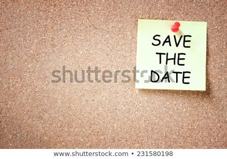 Nota pegajosa texto salvar data papel reunião Foto stock © Zerbor