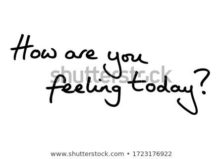 How Are You Feeling Today Foto d'archivio © chrisdorney