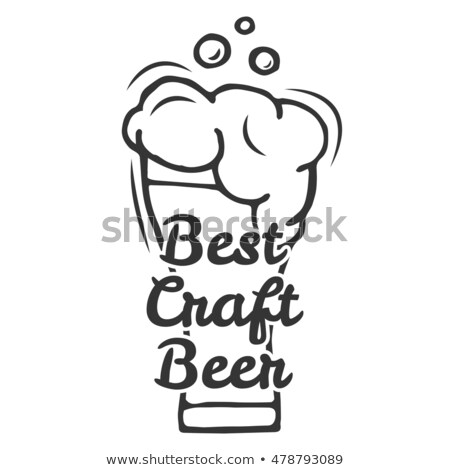 Beer glass. Best craft beer. Handmade Typographic Art for Poster Print Greeting Card T shirt apparel Stock photo © khabarushka
