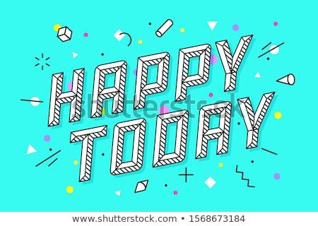 Mutlu bugün tebrik kartı afiş çizim hat Stok fotoğraf © FoxysGraphic