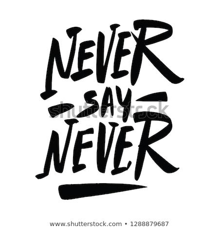 Nooit citaat poster ontwerp vector Stockfoto © elenapro