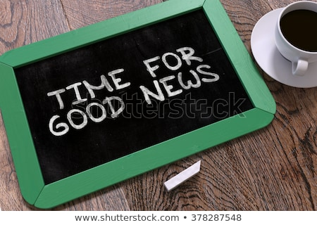 Time for Good News Handwritten by White Chalk on a Blackboard. Stock photo © tashatuvango