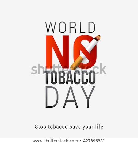 Dünya tütün gün durdurmak sigara içme Stok fotoğraf © robuart