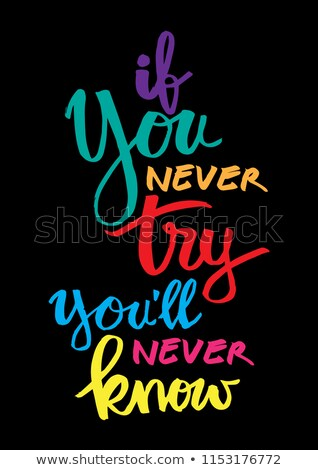 If you never try you will never know Stock photo © ivelin