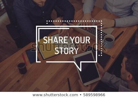 Share Your Story Concept Stock photo © stevanovicigor