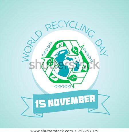 Wereld recycling dag 15 kalender wenskaart Stockfoto © Olena