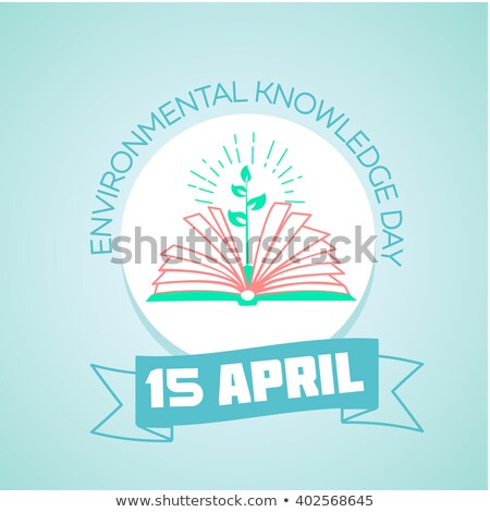15  April Day of environmental knowledge. Stock photo © Olena