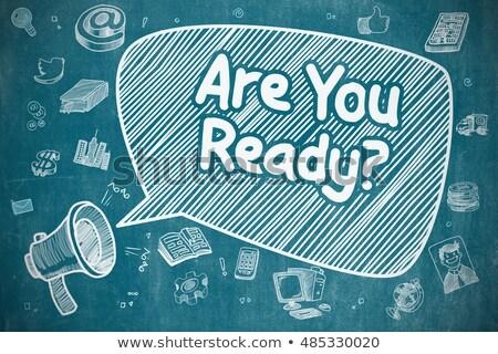 Are You Ready - Cartoon Illustration on Blue Chalkboard. Stock photo © tashatuvango
