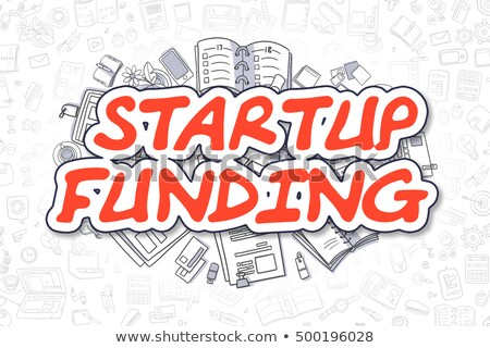 Startup Funding - Cartoon Red Inscription. Business Concept. Stock photo © tashatuvango