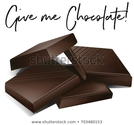 Chocolate bars and phrase give me chocolate Stock photo © colematt