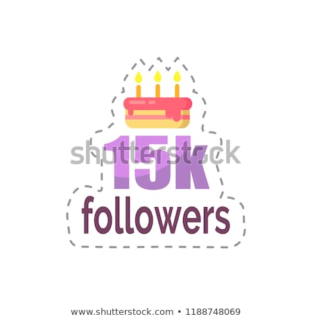 Followers 15k Statistics and Celebration Vector Stock photo © robuart
