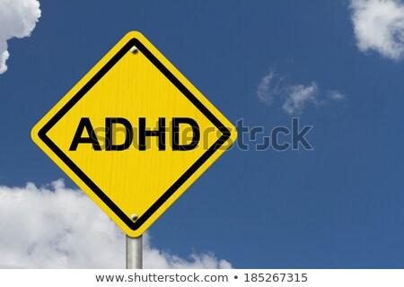 ADHD on Warning Road Sign Stock photo © tashatuvango