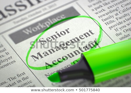 Senior Management Accountant Wanted. 3D. Stock photo © tashatuvango