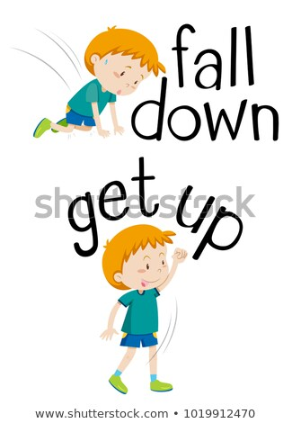 Opposite words for fall down and get up Stock photo © bluering