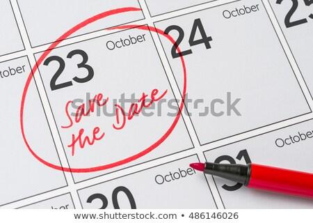 Save the Date written on a calendar - October 23 Stock photo © Zerbor
