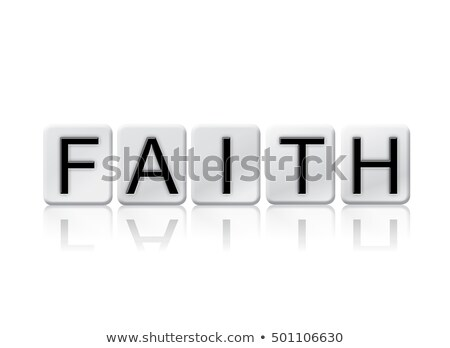 faith isolated tiled letters concept and theme stock photo © enterlinedesign