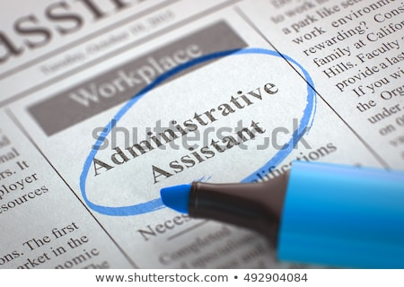 job opening administrative assistant 3d stock photo © tashatuvango