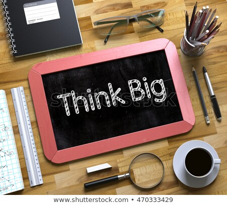dream big   text on small chalkboard 3d stock photo © tashatuvango