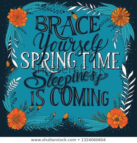 Brace yourself spring time sleepiness is coming, hand lettering  Stock photo © BlueLela