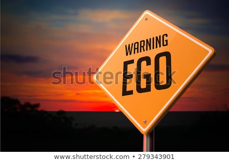 EGO on Warning Road Sign. Stock photo © tashatuvango