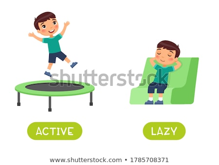 Opposite words for active and lazy Stock photo © bluering