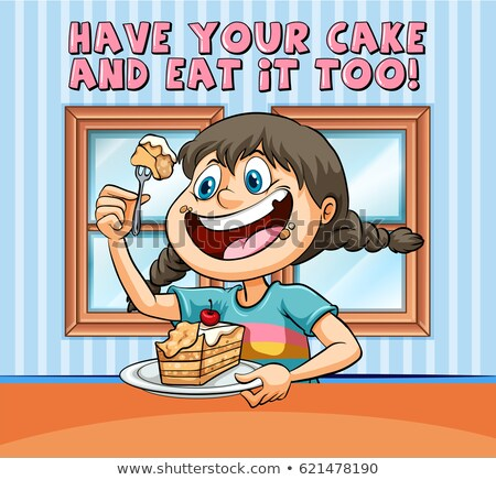 Idiom poster for have your cake and eat it too Stock photo © bluering