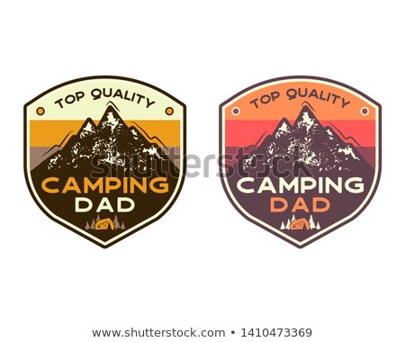 Mountain Camping Badges with quote Top quality camping dad. TRavel patch design. Nice for Fathers Da Stock photo © JeksonGraphics