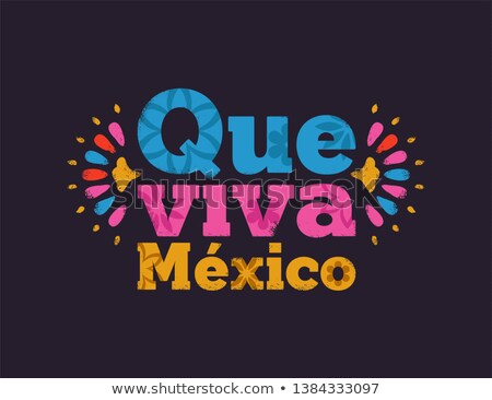 Que viva mexico text quote for mexican holiday Stock photo © cienpies