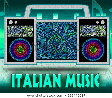 Italian Music Means Sound Track And Harmonies Stock photo © stuartmiles